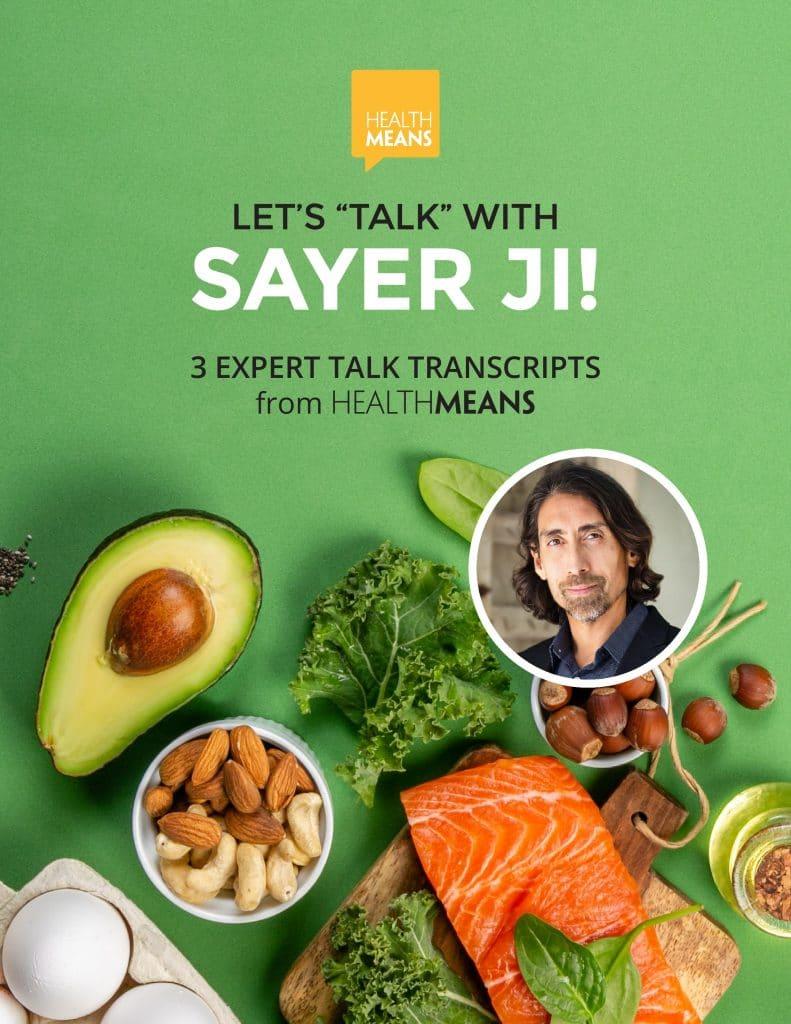 Let's Talk with Sayer Ji!, 3 Expert talk transcripts